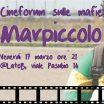 """17/3 Cineforum sulle mafie """"Marpiccolo"""""""