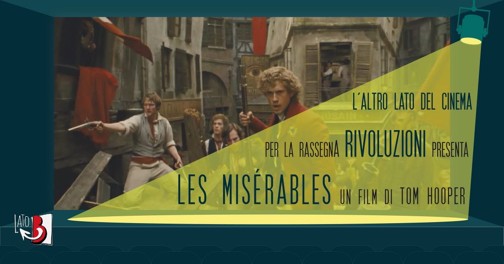 """Proiezione gratuita del film Les Misérables all'interno della rassegna """"Rivoluzioni"""" del cineforum del Lato B"""