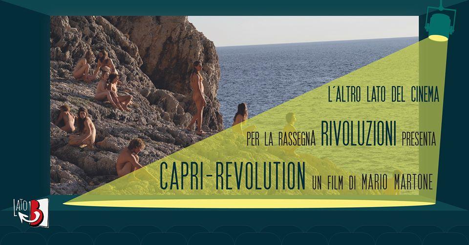 Proiezione di Capri Revolution per il terzo appuntamento del Cineforum di Lato B nella rassegna dedicata alle Rivoluzioni
