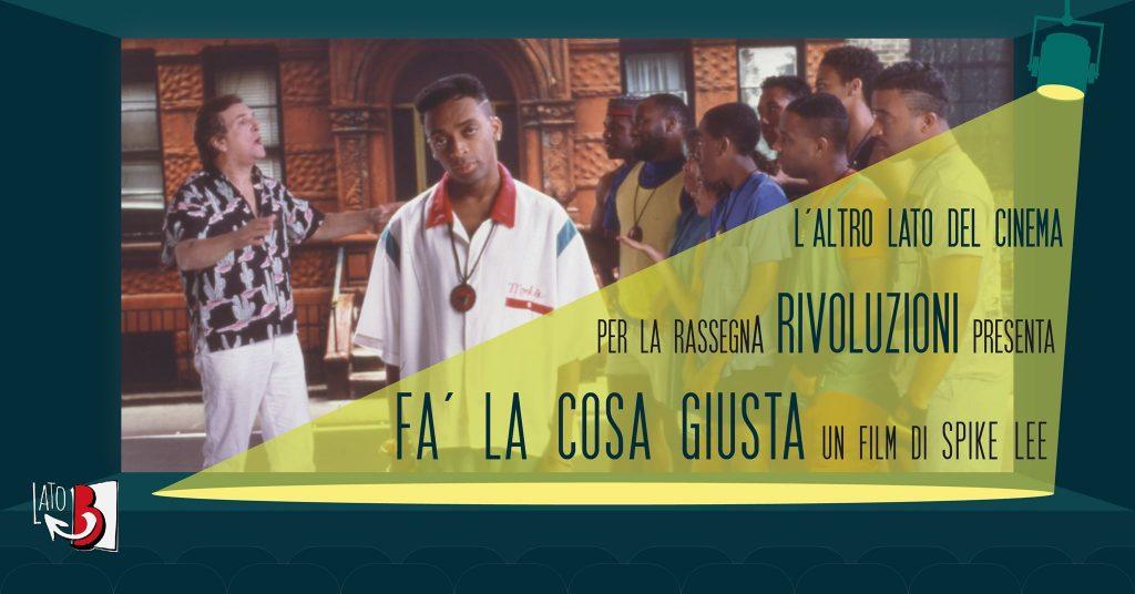 Proiezione del film Fa' la cosa giusta per il quarto appuntamento del cineforum di Lato B per la rassegna Rivoluzioni