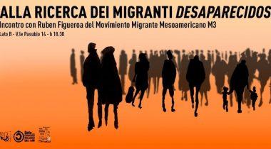 ALLA RICERCA DEI MIGRANTI DESAPARECIDOS Incontro con Ruben Figueroa del Movimento Migrante Mesoamericano - M3