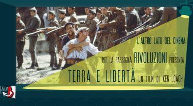 Proiezione del film Terrà e Libertà di Ken Loach all'interno del cineforum L'altro lato del Cinema a tema Rivoluzioni.